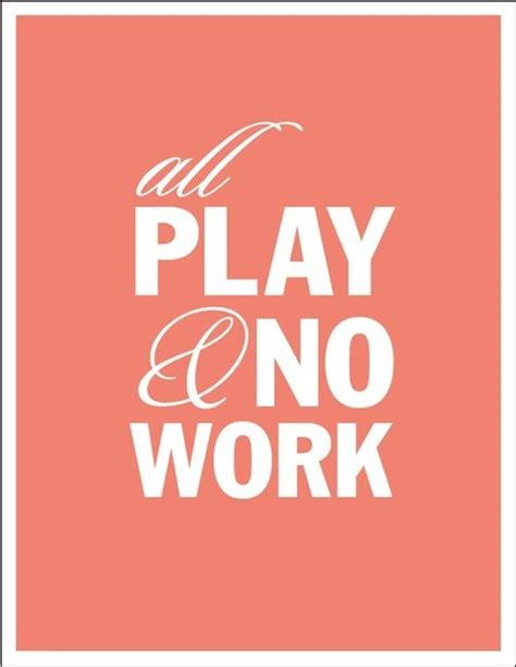 All Work No Play Funny Quotes Twitter