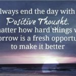 Always End The Day With Positive Thought Pinterest