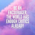 Be An Encourager Quotes Tumblr