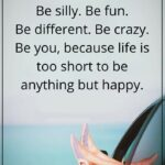 Be Silly Be Fun Quotes Facebook