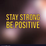 Be Strong And Positive Quotes Tumblr