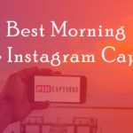 Best Instagram Captions For Selfies