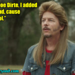 Best Joe Dirt Quotes Tumblr