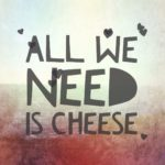 Cheese Quotes And Sayings Facebook