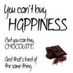 Chocolate Happiness Quotes Pinterest