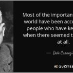 Dale Carnegie Quotes Most Of The Important Things