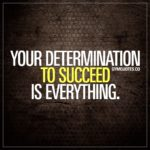 Determined To Succeed Quotes Pinterest
