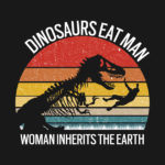 Dinosaurs Eat Man Woman Inherits The Earth
