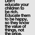 Do Not Educate Your Child To Be Rich Quote Facebook