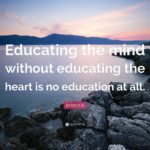 Educating The Mind Without Educating The Heart Quote