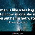 Eleanor Roosevelt Tea Bag Quote Pinterest