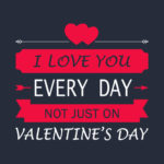 Everyday Is Valentine Day With You Quotes Pinterest