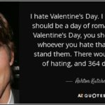 Everyday Should Be Valentine's Day Quotes