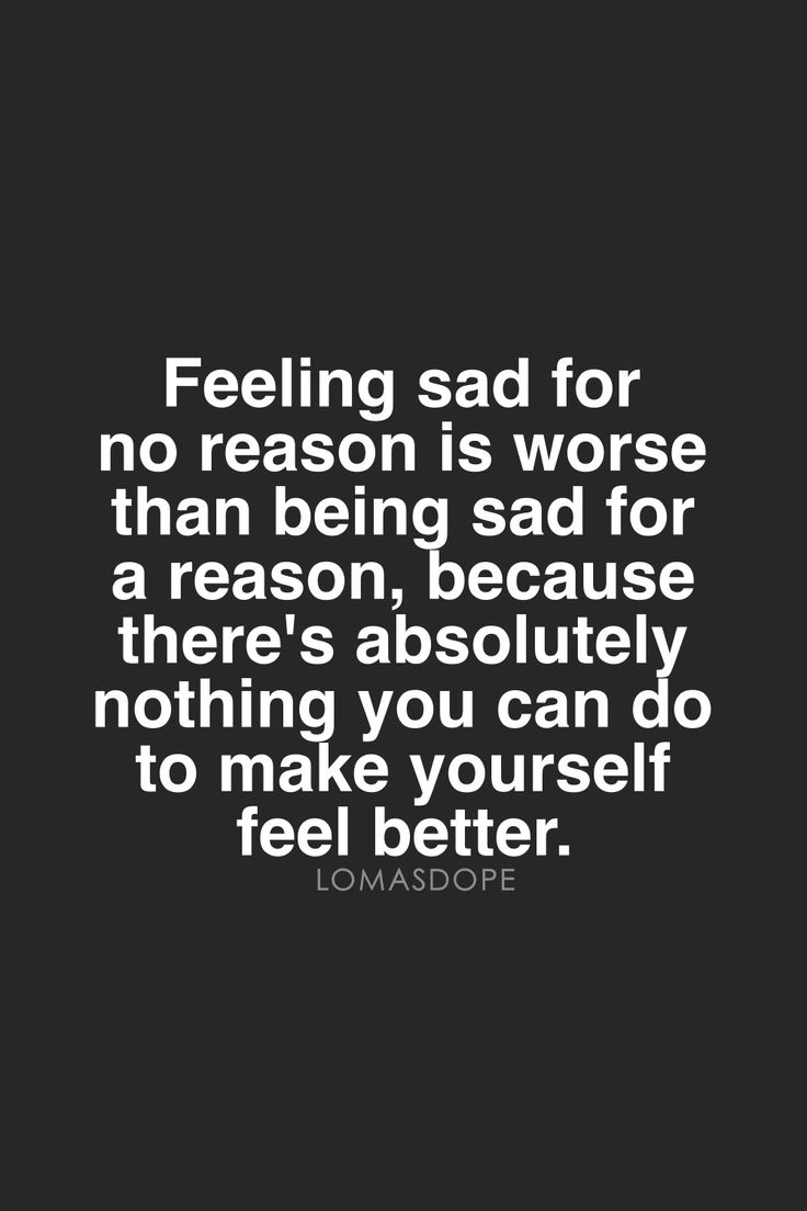 Feeling Sad Without Any Reason Quotes Facebook – VisitQuotes