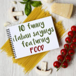 Funny Italian Sayings About Food Pinterest