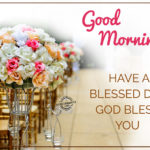 Good Morning And Have A Blessed Day