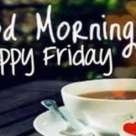 Good Morning With Friday Wishes Twitter