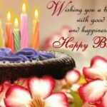 Happy Birthday Wishing You Good Health And Happiness In Life