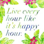 Happy Hour Quotes Sayings Pinterest