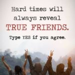 Hard Times Will Always Reveal True Friends Facebook