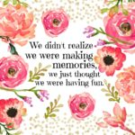 Having Fun Making Memories Quotes Twitter