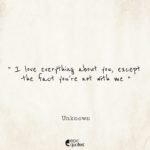 I Love Everything About You Quotes