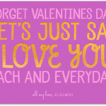 I Love You Everyday Not Just On Valentine's Day Facebook