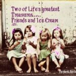 Ice Cream Friendship Quotes Pinterest