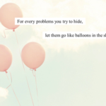 Inspirational Balloon Quotes Tumblr
