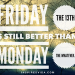 Inspirational Quotes For Friday The 13th