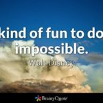 It's Kind Of Fun To Do The Impossible Walt Disney Pinterest