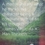 James Allen As A Man Thinketh Quotes