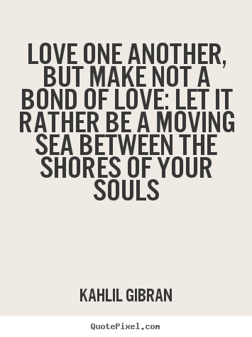 Khalil Gibran Quotes About Love Tumblr