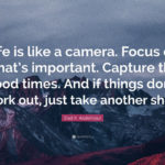 Life Is Like A Camera Quote Facebook
