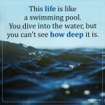 Life Is Like A Swimming Pool