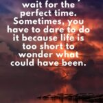 Life Is Too Short To Wait Facebook