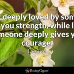 Loving Someone Gives You Strength Pinterest