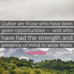 Malcolm Gladwell Outliers Quotes Pinterest