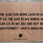 Maya Angelou Home Quote Twitter