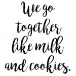 Milk And Cookies Quotes Pinterest