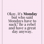 Mondays Are Like Quotes Pinterest