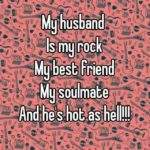 My Husband My Best Friend And My Soulmate Quotes Pinterest