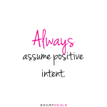 Positive Intent Quotes
