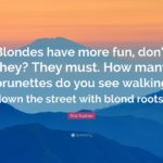 Quotes About Blondes Having More Fun