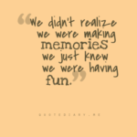 Quotes About Bonding Moments With Friends