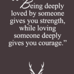 Quotes About Love Strength And Courage
