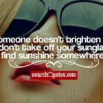 Quotes About Sunglasses And Life Pinterest