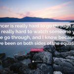 Quotes For Someone Going Through Cancer