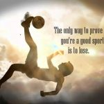 Quotes Regarding Sports