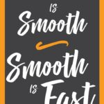Slow Is Smooth Smooth Is Fast Movie Quote Tumblr